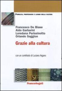 Libro Grazie alla cultura