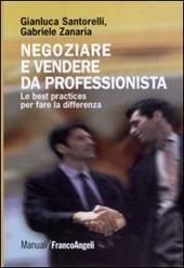 Negoziare e vendere da professionista. Le best practices per fare la differenza