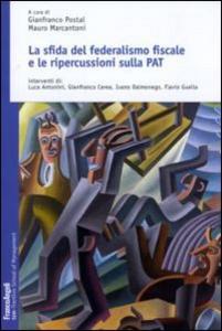 Libro La sfida del federalismo fiscale e le ripercussioni sulla PAT