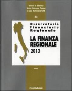 Osservatorio finanziario regionale. Vol. 33: La finanza regionale 2010.