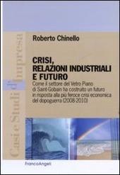 Crisi, relazioni industriali e futuro. Come il settore Vetro Piano di Saint-Gobain ha costruito un futuro in risposta alla più feroce crisi economica del dopoguerra