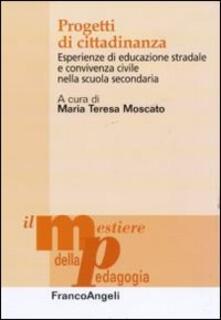 Progetti di cittadinanza. Esperienze di educazione stradale e convivenza civile nella scuola secondaria - copertina