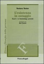 L' esistenza in ostaggio. Husserl e la fenomenologia personale