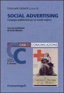 Foto Cover di Social advertising. Campagne pubblicitarie per un mondo migliore, Libro di  edito da Franco Angeli