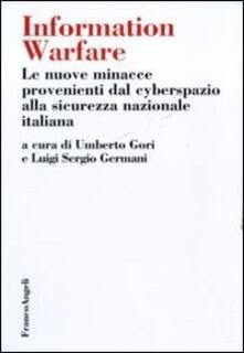 Information warfare. Le nuove minacce provenienti dal cyberspazio alla sicurezza nazionale italiana - copertina