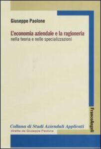 L' economia aziendale e la ragioneria nella teoria e nelle specializzazioni
