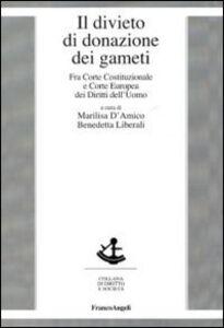 Libro Il divieto di donazione dei gameti. Fra Corte costituzionale e Corte europea dei diritti dell'uomo