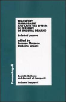 Transport management and land-use effects in presence of unusual demand. Selected papers - copertina