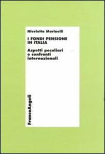 I fondi pensione in Italia. Aspetti peculiari e confronti internazionali