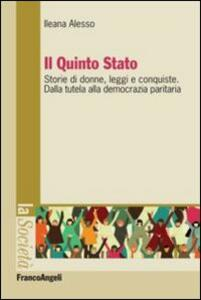 Il Quinto Stato. Storie di donne, leggi e conquiste. Dalla tutela alla democrazia paritaria