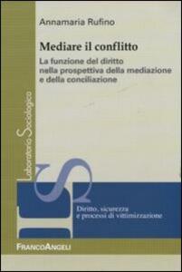 Mediare il conflitto. La funzione del diritto nella prospettiva della mediazione e della conciliazione