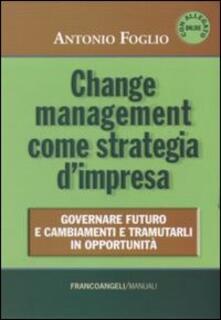 Premioquesti.it Change management come strategia d'impresa. Governare futuro e cambiamenti e tramutarli in opportunità Image