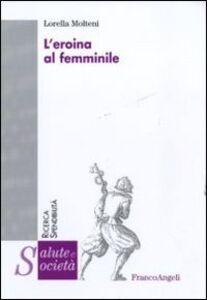 L' eroina al femminile