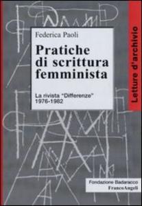 Libro Pratiche di scrittura femminista. La rivista «Differenze» 1976-1982