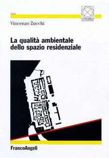La qualità ambientale dello spazio residenziale - Vincenzo Zucchi - copertina