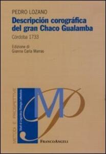 Descripción corográfica del Gran Chago Gualamba. Córdoba 1733