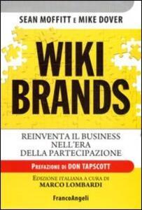 Wiki brands. Reinventa il business nell'era della partecipazione