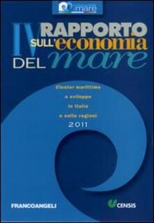 Quarto rapporto sull'economia del mare 2011. Cluster marittimo e sviluppo in Italia e nelle regioni - copertina