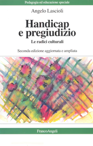 Libro Handicap e pregiudizio. Le radici culturali Angelo Lascioli