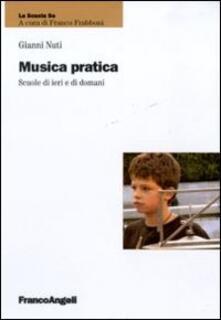 Musica pratica. Scuole di ieri e di domani - Gianni Nuti - copertina