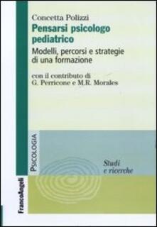 Lpgcsostenible.es Pensarsi psicologo pediatrico. Modelli, percorsi e strategie di una formazione Image