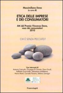 Libro Etica delle imprese e dei consumatori. Atti del Premio Vincenzo Dona, voce dei consumatori 2010