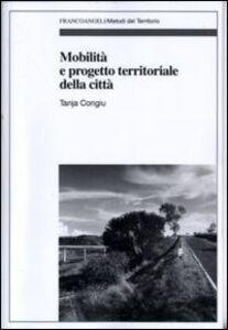 Libro Mobilità e progetto territoriale della città Tanja Congiu