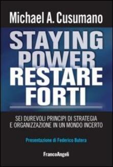Staying power restare forti. Sei durevoli principi di strategia e organizzazione in un mondo incerto - Michael A. Cusumano - copertina