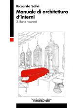 Manuale di architettura d'interni. Vol. 3: Bar e ristoranti.