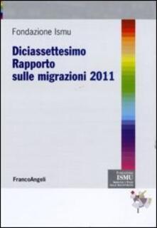 Diciasettesimo rapporto sulle migrazioni 2011 - copertina