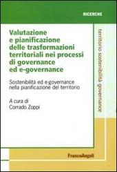 Valutazione e pianificazione delle trasformazioni territoriali nei processi di governance ed e-governance. Sostenibilita ed e-governance nella pianificazione...