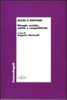 Alcol e giovani. Disagio sociale, salute e competitività - copertina