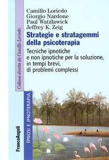Strategie e stratagemmi della psicoterapia. Tecniche ipnotiche e non ipnotiche per la soluzione, in tempi brevi, di problemi complessi - copertina