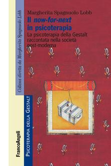 Ilmeglio-delweb.it Il now-for-next in psicoterapia. La psicoterapia della Gestalt raccontata nella società post-moderna Image
