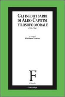 Gli inediti sardi di Aldo Capitini filosofo morale (1956-1964) - copertina