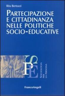 Partecipazione e cittadinanza nelle politiche socio-educative - Rita Bertozzi - copertina