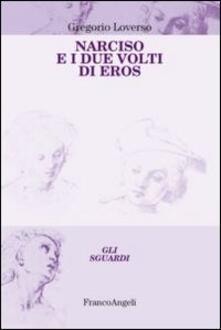 Narciso e i due volti di Eros - Gregorio Loverso - copertina