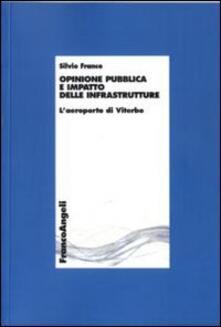 Opinione pubblica e impatto delle infrastrutture. L'aeroporto di Viterbo - Silvio Franco - copertina