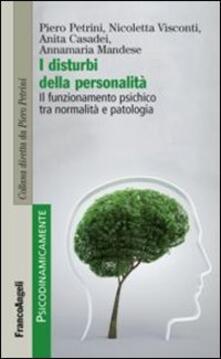 I disturbi della personalità. Il funzionamento psichico tra normalità e patologia - copertina