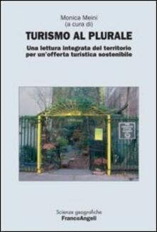 Turismo al plurale. Una lettura integrata del territorio per un'offerta turistica sostenibile - copertina