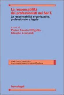 La responsabilità dei professionisti nei Ser.T. La responsabilità organizzativa, professionale e legale - copertina