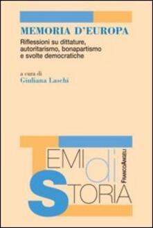Memoria d'Europa. Riflessioni su dittature, autoritarismo, bonapartismo e svolte democratiche - copertina