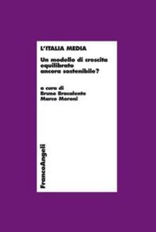 L' Italia media. Un modello di crescita equilibrato ancora sostenibile?
