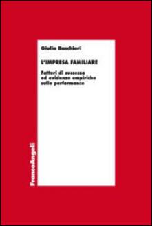L' impresa familiare. Fattori di successo ed evidenze empiriche sulle performance - Giulia Baschieri - copertina