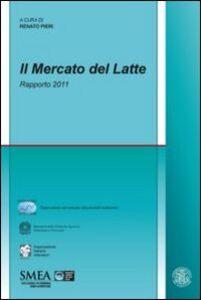 Foto Cover di Il mercato del latte. Rapporto 2011, Libro di  edito da Franco Angeli