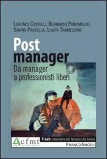 Post manager. Da manager a professionisti liberi - copertina