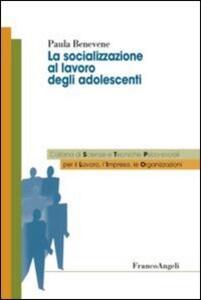 La socializzazione al lavoro degli adolescenti