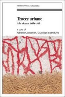 Tracce urbane. Alla ricerca della città - copertina