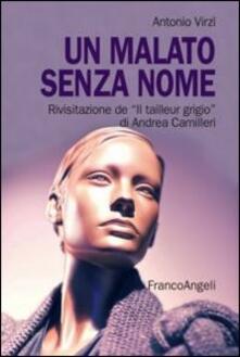 Un malato senza nome. Rivisitazione de «Il tailleur grigio» di Andrea Camilleri - Antonio Virzì - copertina