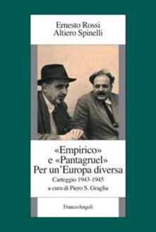 Empirico e Pantagruel. Per un'Europa diversa. Carteggio 1943-1945 - Ernesto Rossi,Altiero Spinelli - copertina